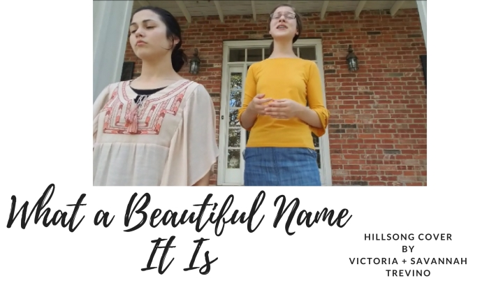 MUSIC- What a Beautiful Name It Is (Hillsongcover)