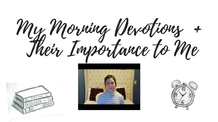 My Morning Devotions + Their Importance to Me