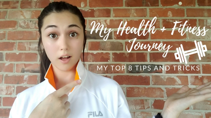 My Health and Fitness Journey + My Favorite Tips andTricks